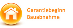 Garantiebeginn Bauabnahme - mehr Infos hier